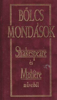 Lakócai Gábor (szerk.) - Bölcs mondások Shakespeare és Moliére műveiből [antikvár]