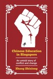 Zhixiong Zhang - Chinese Education in Singapore: An untold story of conflict and change [eKönyv: epub,  mobi]