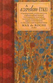 Max de roche - A szerelem étkei ###