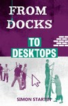 Jonathan Petherbridge, Simon Startin, Simon Startin - From Docks to Desktops [eKönyv: epub,  mobi]