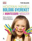 Seldin, Tim - Hogyan nevelj boldog gyereket - A Montessori-módszer<!--span style='font-size:10px;'>(G)</span-->