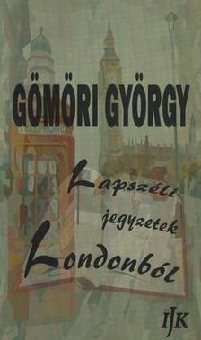 Gömöri György - Lapszéli jegyzetek Londonból
