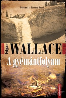 Edgar Wallace - A gyémántfolyam [eKönyv: epub, mobi]