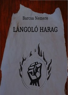 Nemere Barcsa - Lángoló harag [eKönyv: pdf, epub, mobi]
