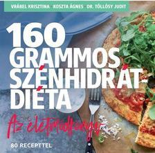 Vrábel Krisztina - 160 grammos szénhidrátdiéta - Az életmódkönyv 80 recepttel