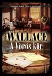 Edgar Wallace - A Vörös kör [eKönyv: epub, mobi]<!--span style='font-size:10px;'>(G)</span-->