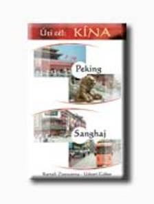 KARTALI ZSUZSANNA-UDVARI GÁBOR - ÚTI CÉL: KINA - PEKING, SANGHAJ
