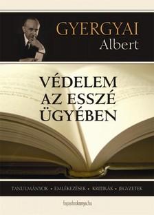 Gyergyai Albert - Védelem az esszé ügyében [eKönyv: epub, mobi]
