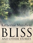 Katherine Mansfield - Bliss,  and Other Stories [eKönyv: epub,  mobi]