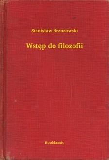 Brzozowski Stanislaw - Wstêp do filozofii [eKönyv: epub, mobi]