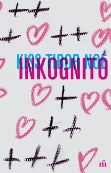 KISS TIBOR NOÉ - Inkognitó