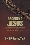 Jones Th.D Dr. PP - Decoding Jesus [eKönyv: epub,  mobi]