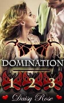 Rose Daisy - Domination 1 - 3 [eKönyv: epub, mobi]