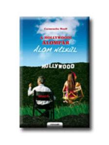 WOOLF, CARMENCITA - A hollywoodi álompár álom nélkül