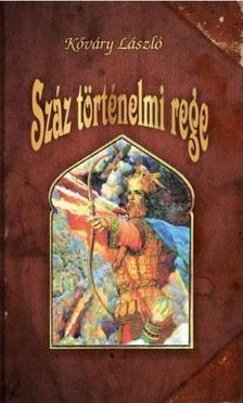 Kőváry László - Száz történelmi rege