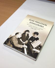Szuromi Rita - Egri prelűdök zongorára - Dr. Pápai Vratarics György művész-tanár élete (1908-1987)
