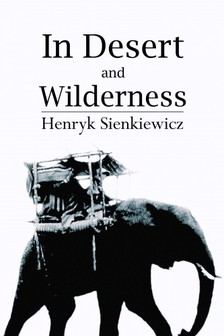 Henryk Sienkiewicz - In Desert and Wilderness [eKönyv: epub, mobi]