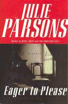 PARSONS, JULIE - Eager to Please [antikvár]