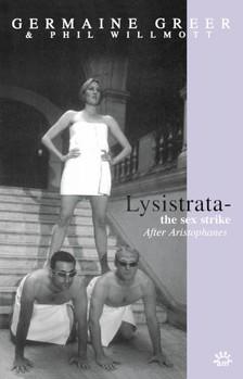 Aristophanes, Germaine Greer, Phil Wilmott - Lysistrata [eKönyv: epub, mobi]