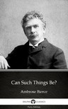 Delphi Classics Ambrose Bierce, - Can Such Things Be? by Ambrose Bierce (Illustrated) [eKönyv: epub,  mobi]