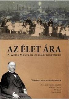 - Az élet ára - A Weiss Manfréd-család története - DVD