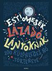 Elena Favilli - Francesca Cavallo - Esti mesék lázadó lányoknak<!--span style='font-size:10px;'>(G)</span-->