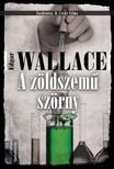 Edgar Wallace - A zöldszemű szörny [eKönyv: epub, mobi]