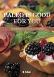 Kalmár Erzsébet - Paleo is good for you - Cookbook with 115 paleo recipes [eKönyv: epub,  mobi]