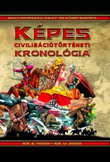 Pintér Zoltán - Képes civilizációtörténeti kronológia: Magyarország, Kelet- és Közép-Európa