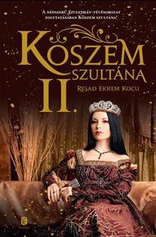 Reşad Ekrem KOÇU - Köszem szultána II.
