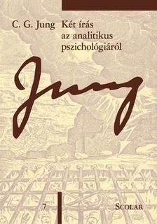 C. G. Jung - Két írás az analitikus pszichológiáról (ÖM 7)