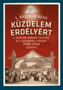 L. BALOGH BÉNI - Küzdelem Erdélyért