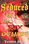 Sloan Veronica - Seduced By The Sex Demon - Volume 1 [eKönyv: epub, mobi]