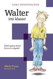 Sara Pennypacker - Walter! - Irtó klassz! (Klementin és barátai 1.)