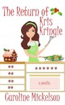 Mickelson Caroline - The Return of Kris Kringle: A Christmas Central Romantic Comedy [eKönyv: epub,  mobi]