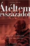 Földes Anita - Átéltem egy évszázadot - Utolsó interjúk Fejtő Ferenccel - 2. kiadás<!--span style='font-size:10px;'>(G)</span-->