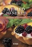Kalmár Erzsébet - A Paleo jó neked - Szakácskönyv 115 paleo recepttel [eKönyv: epub, mobi]