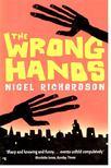 RICHARDSON, NIGEL - The Wrong Hands [antikvár]
