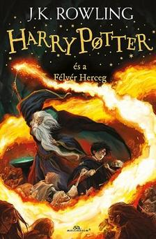 J. K. Rowling - Harry Potter és a Félvér Herceg