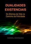 Marques Daniel - Dualidades Existenciais [eKönyv: epub,  mobi]