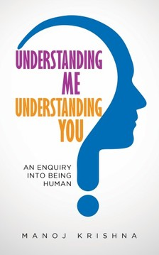 Krishna Manoj - Understanding Me, Understanding You [eKönyv: epub, mobi]