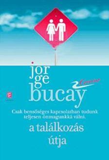 Bucay, Jorge - A találkozás útja