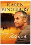 Karen Kingsbury - Ideje az ölelésnek