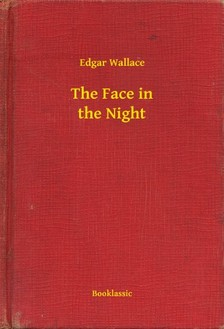 Edgar Wallace - The Face in the Night [eKönyv: epub, mobi]