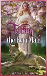 Moira Nelligar Alana Church, - Taking The Beta Male [eKönyv: epub, mobi]