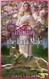Moira Nelligar Alana Church, - Taking The Beta Male [eKönyv: epub,  mobi]