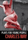 Rosamunde Hutt Charles Way, - Plays for Young People [eKönyv: epub,  mobi]