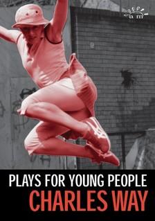 Rosamunde Hutt Charles Way, - Plays for Young People [eKönyv: epub, mobi]