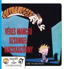 Bill Watterson - Véres mancsú dzsungelmacskaszörny - Képregény