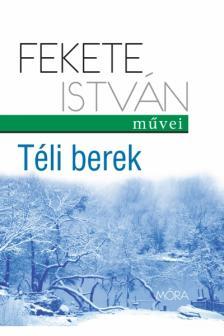 Fekete István - Téli berek (8.kiadás)